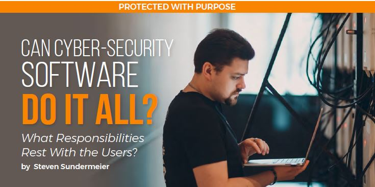 Can Cyber-Security Software Do It All? What Responsibilities Rest With the Users?