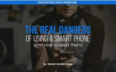 THE REAL DANGERS OF USING A SMARTPHONE (And How to Avoid Them)